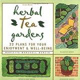 Herbal Tea Gardens, Marietta Marshall Marcin, 1580171060
