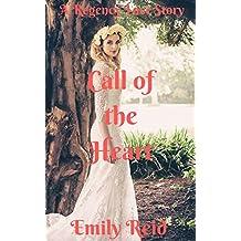 Romance: Regency Historical Romance: Call of the Heart (Short stories historical romance, Victorian, Romance) ((regency romance free kindle books,clean ... romance historical, romance) Book 1)