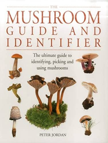 the mushroom guide and identifier the ultimate guide to identifying rh amazon co uk best mushroom guide books mushroom picking guide book