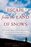 Escape from the Land of Snows, Stephan Talty, 0307460959
