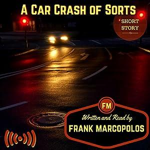 A Car Crash of Sorts Audiobook