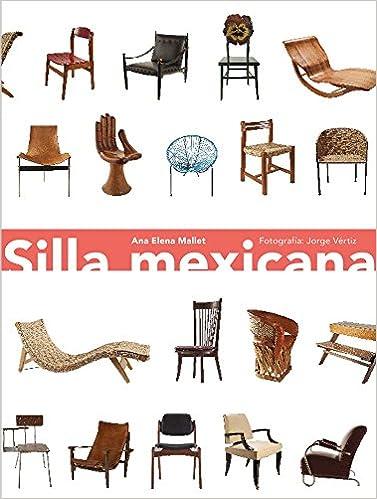 Silla Mexicana: Ana Elena Mallet, Jorge Rivas: 9786079489250: Amazon.com: Books