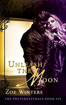 Unleash The Moon (The Preternaturals Book 6) by [Winters, Zoe]