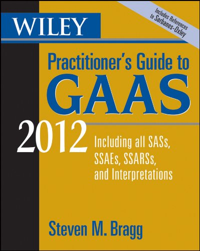 Wiley Practitioner's Guide to GAAS 2012: Covering all SASs, SSAEs, SSARSs, and Interpretations (Wiley Practitioner's Guide to GAAS: Covering All SASs, SSAEs, SSARSs, & Interpretations) Pdf
