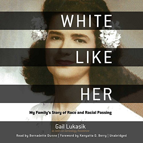 White Like Her: My Family's Story of Race and Racial Passing by Blackstone Audio, Inc.