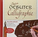 Bien débuter en calligraphie