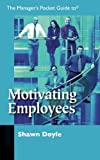 img - for The Manager's Pocket Guide to Motivating Employees (Manager's Pocket Guides) book / textbook / text book