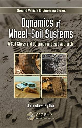 Dynamics of Wheel–Soil Systems: A Soil Stress and Deformation-Based Approach (Ground Vehicle Engineering)
