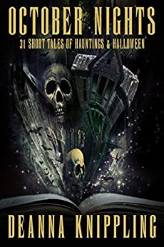 October Nights: 31 Tales of Hauntings and Halloween by [Knippling, DeAnna]