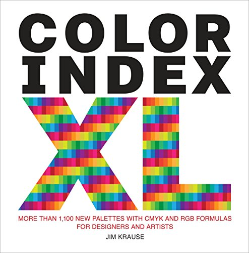 Color Index XL: More than 1,100 New Palettes with CMYK and RGB Formulas for Designers and (Design Index)