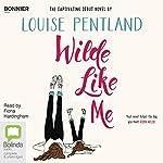Wilde Like Me | Louise Pentland