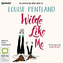 Wilde Like Me Audiobook by Louise Pentland Narrated by Fiona Hardingham