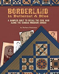 Borderland in Butternut & Blue: A Sampler Quilt to Recall the Civil War