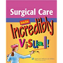 Surgical Care Made Incredibly Visual! (Incredibly Easy! Series®)