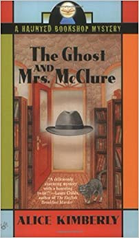 Book The Ghost and Mrs. McClure (Haunted Bookshop Mystery) by Alice Kimberly (2004-02-03)