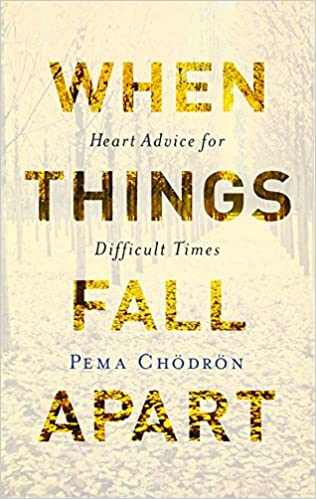 when things fall apart heart advice for difficult times th  when things fall apart heart advice for difficult times 20th anniversary edition pema chodron 9781611803433 com books