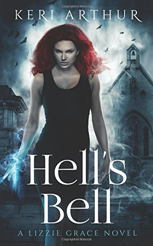 Hell's Bell (The Lizzie Grace Series) (Volume 2)