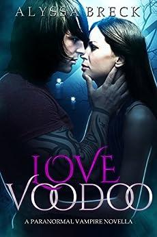 Love Voodoo: A Paranormal Vampire Novella by [Breck, Alyssa]