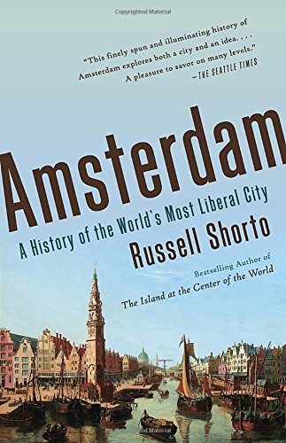 Amsterdam: A History of the World's Most Liberal City