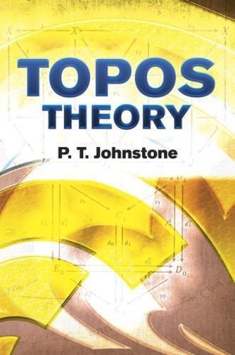 Topos Theory (Dover Books on Mathematics) PDF