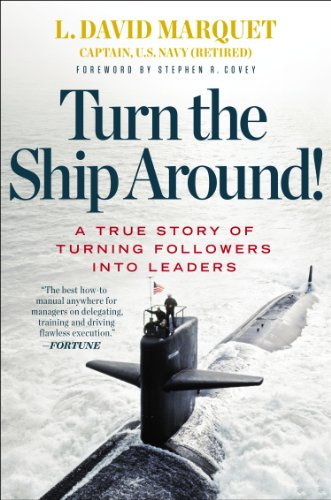 - Turn the Ship Around!: A True Story of Turning Followers into Leaders