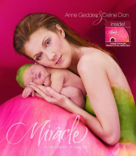 Miracle by Anne Geddes and Celine Dion