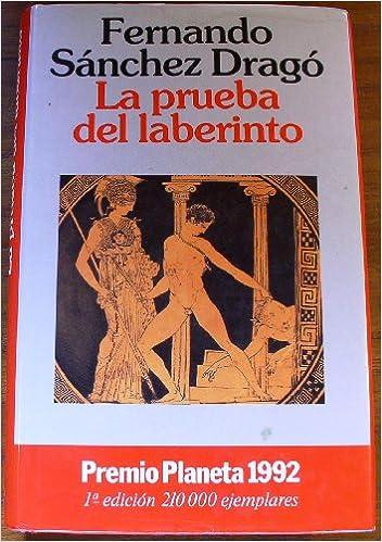 La prueba del laberinto Autores Españoles E Iberoameric.: Amazon.es: Fernando Sánchez Dragó: Libros