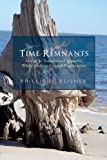 Time Remnants, Phillip D. Reisner, 1426935196