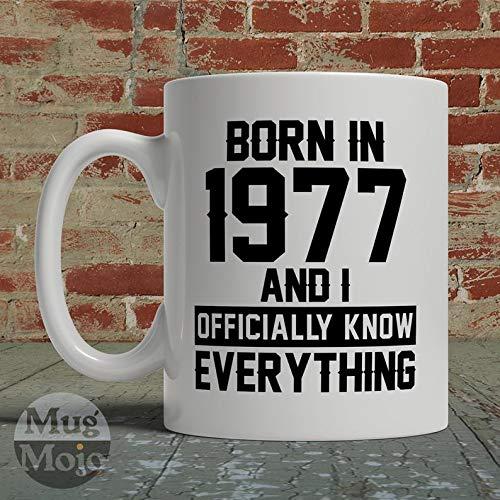 gdrthgtrht 1977 Birthday Mug - Born in 1977 and I Officially Know Everything - Funny Birthday Gift - Birth Year Coffee Mug