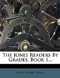The Jones Readers by Grades, Book, Lewis Henry Jones, 1278410201