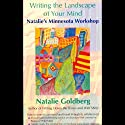 Writing the Landscape of Your Mind Speech by Natalie Goldberg Narrated by Natalie Goldberg