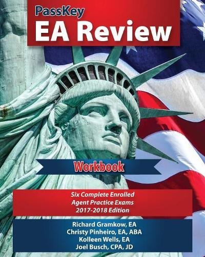 PassKey EA Review Workbook: Six Complete Enrolled Agent Practice Exams 2017:2018 Edition