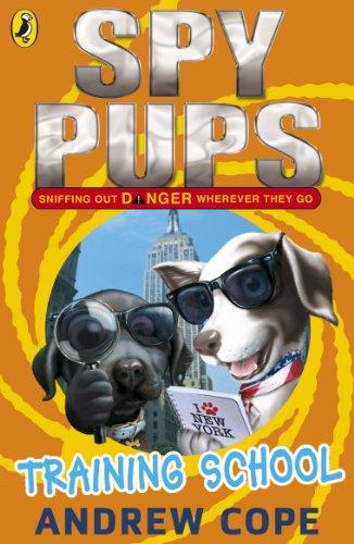 Spy Pups: Training School (Spy Dog Series Book 6)