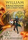 William Bradshaw and a Faint Hope (Volume 2)