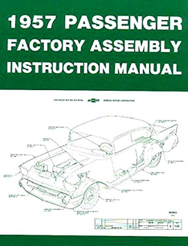 FULLY ILLUSTRATED 1957 CHEVROLET PASSENGER CAR FACTORY ASSEMBLY INSTRUCTION MANUAL Covers 150, 210, Bel Air, Del Ray, Station Wagons, Nomad & Convertibles- CHEVY 57 ()