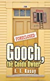 Gooch, the Condo Owner, F. T. Kasay, 1625162332