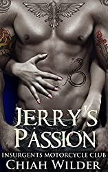 Jerry's Passion: Insurgents Motorcycle Club (Insurgents MC Romance Book 6)