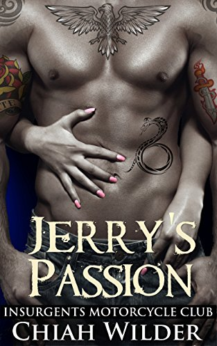 Jerrys Passion Insurgents Motorcycle Club Insurgents Mc Romance