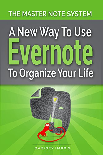 The Master Note System: A New Way to Use Evernote to Organize Your Life cover