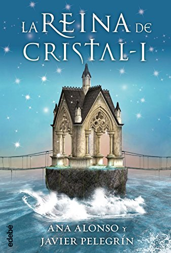 LA REINA DE CRISTAL I (Spanish Edition) by [Conejo Alonso, Ana Isabel