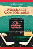 Miserably Comfortable, Bobby Shue, 1467044091