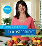 img - for The New Holly Clegg Trim & Terrific Cookbook (Trim and Terrific) book / textbook / text book
