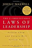 img - for The 21 Irrefutable Laws of Leadership: Follow Them and People Will Follow You by John C. Maxwell (1998) Hardcover book / textbook / text book