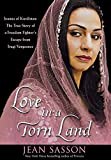 Love in a Torn Land: Joanna of Kurdistan: The True Story of a Freedom Fighter's Escape from Iraqi Vengeance