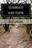 The Memoirs of Daniel Stanton, David Loehmann, 147837991X