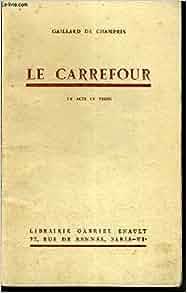 Amazon.com: Le carrefour: Gaillard de Champris: Books