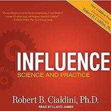 Influence: Science and Practice, ePub, 5th Edition | Livre audio Auteur(s) : Robert B. Cialdini Narrateur(s) : Lloyd James