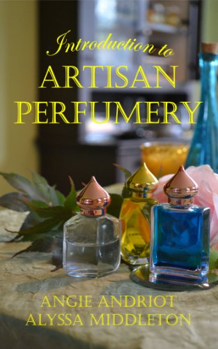 Introduction Artisan Perfumery Angie Andriot Ebook