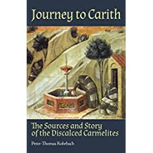 Journey to Carith: The Sources and Story of the Discalced Carmelites
