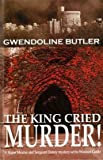 Front cover for the book The King Cried Murder! by Gwendoline Butler